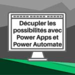 Formation Décupler les possibilités de Power BI avec Power Apps et Power Automate